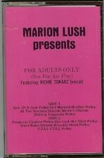 "MARION LUSH - presents "" FOR ADULTS ONLY"" - POLKA  CASSETTE - NEW"