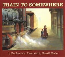 Train to Somewhere by Eve Bunting (2000, Paperback)
