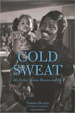 Cold Sweat: My Father James Brown and Me, Fisher, Robin Gaby, Brown, Yamma