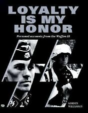 Loyalty Is My Honor: Personal Accounts From The Waffen-SS By Gordon Williamson
