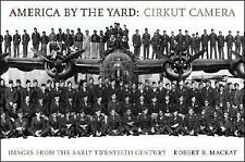 America by the Yard - Cirkut Camera : Images from the Early Twentieth Century by