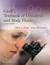 Graff's Textbook of Urinalysis and Body Fluids by Kristy Shanahan and Lillian...