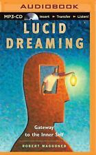 Lucid Dreaming : Gateway to the Inner Self by Robert Waggoner (2015, MP3 CD,...