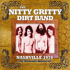 NITTY GRITTY DIRT BAND New 2016 UNRELEASED 1974 LIVE NASHVILLE CONCERT CD