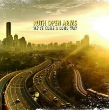 WITH OPEN ARMS We´ve come a long way CD