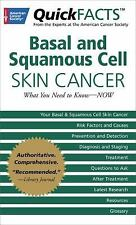 QuickFACTS Basal and Squamous Cell Skin Cancer: What You Need to Know-NOW, Ameri