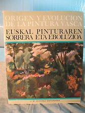 ORIGEN Y EVOLUCION DE LAT PINTURA VASCA  old spanish language art history book