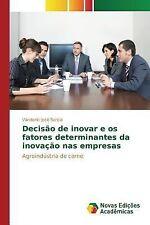 Decisao de Inovar e OS Fatores Determinantes Da Inovacao NAS Empresas by...