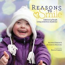 Reasons to Smile : Celebrating People Living with down Syndrome (2016,...
