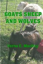 Goats Sheep and Wolves by Verna MacKay (2015, Paperback)
