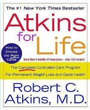 Atkins for Life: The Complete Controlled Carb Program for Permanent Weight Loss,