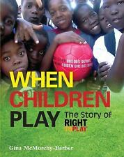 When Children Play: The Story of How Athletes, Coaches and Volunteers -ExLibrary