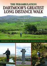 Dartmoor's Greatest Long Distance Walk: The Perambulation by Roland Ebdon...