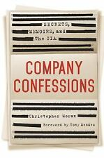 Company Confessions : The CIA, Secrecy and Memoir Writing by Christopher R....