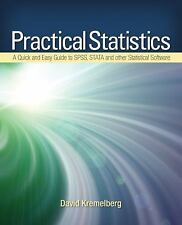 Practical Statistics: A Quick and Easy Guide to IBM SPSS Statistics, STATA, and