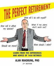 Re-Tire, with a Dash : The Secret to Retirement Happiness by Alan Roadburg...