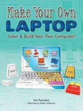 Make Your Own Laptop: Color and Build Your Own Computer! (Dover Children's Activ