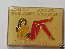 Some Do, Some Dont't, Some Will, Some Won't, But I Might! Sayings Pin (say 394)