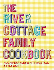 The River Cottage Family Cookbook, Carr, Fizz, Fearnley-Whittingstall, Hugh, Acc