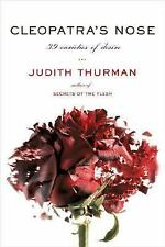 Cleopatra's Nose : 39 Varieties of Desire by Judith Thurman (2007, Hardcover)