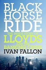 Black Horse Ride: The Inside Story of Lloyds and the Banking Crisis by Ivan...
