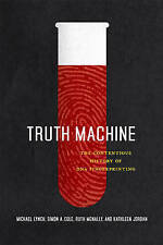 Truth Machine: The Contentious History of DNA Fingerprinting by Kathleen...