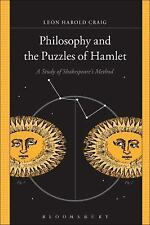 Philosophy and the Puzzles of Hamlet : A Study of Shakespeare's Method by...