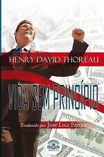 Ensaios de Henry David Thoreau: Vida Sem Principio by Henry David Thoreau...