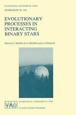 Evolutionary Processes in Interacting Binary Stars 151 (1992, Hardcover)