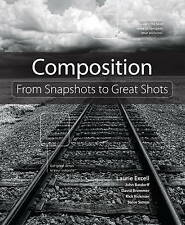 Composition: From Snapshots to Great Shots, Simon, Steve, Rickman, Rick, Brommer