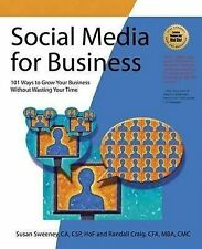 Social Media for Business: 101 Ways to Grow Your Business Without Wasting Your T
