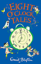 Eight O'Clock Tales (The O'Clock Tales), Blyton, Enid, New Book