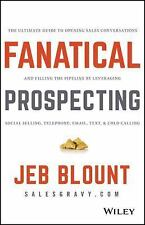 Fanatical Prospecting : How to Open Doors, Engage Prospects, and Make One...