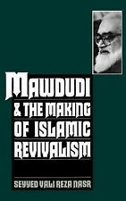 Mawdudi and the Making of Islamic Revivalism by Seyyed Vali Reza Nasr (1996,...