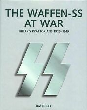 New The Waffen-SS At War: Hitler's Praetorians 1925-1945 by Ripley Germany WW2