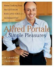 Alfred Portale Simple Pleasures Portale, Alfred, Friedman, Andrew Hardcover