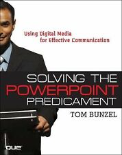 Solving the PowerPoint Predicament : Using Digital Media for Effective...