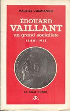 Edouard Vaillant un grand socialiste 1840-1915/Dommanget/EO hors commerce/Envoi