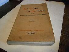 Le guide du soudeur et les application des Gaz industriels an 1923 chalumeau etc