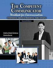 The Competent Communicator Workbook for Communication: Interpersonal, Business a