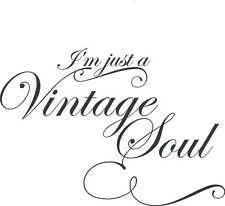 I'M JUST A VINTAGE SOUL Vinyl Lettering Words Wall  Decal Decor Sticker