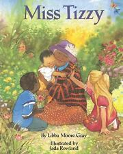 Miss Tizzy by Libba Moore Gray (1993, Hardcover)