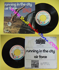 LP 45 7'' SPACE Running in the city Air force 1977 france VOGUE no cd mc dvd