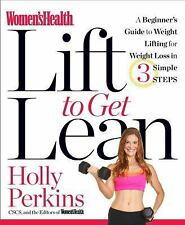 Women's Health Lift to Get Lean: A Beginner's Guide to Fitness & Strength Traini