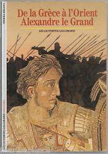 De la Grèce à l'Orient Alexandre Le grand Pierre Briant