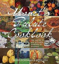 Monet's Palate Cookbook : The Artist and His Kitchen Garden at Giverny by...