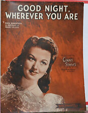 Goodnight Wherever You Are - 1944 sheet music - Ginny Simms photo on cover