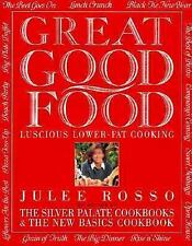 Great Good Food : Luscious Lower-Fat Cooking by Julee Rosso (1993, Hardcover)