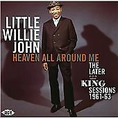 Little Willie John - Heaven All Around Me: The Later King Sessions 1961-1963 (CD