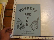 Vintage Puppet Marionette booklet: PUPPETS ARE FUN junor league Corpus Christi